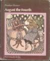 August the Fourth - Penelope Farmer, Jael Jordan