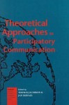 Theoretical Approaches To Participatory Communication - Jan Servaes, Thomas L. Jacobson
