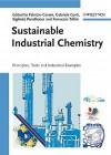 Sustainable Industrial Chemistry - Fabrizio Cavani, Gabriele Centi, Siglinda Perathoner, Ferruccio Trifirò