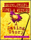 Losers, Creeps, Jerks, and Weirdos: A Dating Story - Cynthia P. Cerny
