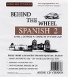 Behind the Wheel Spanish II / 8 Multi-Track CDs /Complete 250 Page Illustrated Text / English Translations / Answer Keys & Tapescrip - Mark Frobose