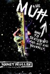 The Mutt: How to Skateboard and Not Kill Yourself - Rodney Mullen, Sean Mortimer