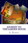 Journey To The Garden House (The Vegetable Villagers) (Volume 1) - S. Hardy