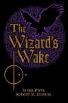 The Wizard's Wake - James Pipik, Robert Dvorak