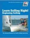 Learn Sailing Right! Beginning Sailing (The Small Boat Certification Series) - Sheila McCurdy, John Kantor, Andy German, Hart Kelley, Mike Boardman, Gary Jobson