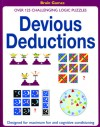Devious Deductions: Over 125 Challenging Logic Puzzles - David Popey