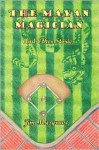 The Mayan Magician and Other Stories - Jim Musgrave
