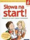 Słowa na start! Klasa 6. Część 1. Podręcznik do nauki o języku z ćwiczeniami - Anna Wojciechowska