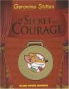Le Secret Du Courage - Geronimo Stilton