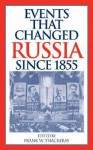 Events That Changed Russia Since 1855 - Frank W. Thackeray