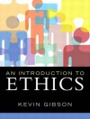 Introduction to Ethics, An - Kevin Gibson