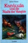 Kanicula und die Nacht der Vampire - James Howe, Werner Blaebst, Cornelia Krutz-Arnold