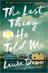The Last Thing He Told Me - Laura Dave