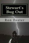 Stewarts Bug Out: Prepper Novelettes - Ron H. Foster, Cheryl Chamlies