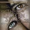 These Broken Stars. Lilac und Tarver: 2 CDs - Amie Kaufman, Meagan Spooner, Marie Bierstedt, Nicolás Artajo, Oliver Siebeck, Stefanie Frida Lemke