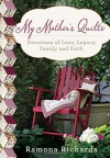 My Mother's Quilts: Devotions from a Legacy of Needlework by Ramona Richards (2016-03-08) - Ramona Richards
