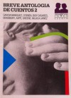 Breve Antologia Cuentos 2 - Graham Greene, Tim O'Brien, Adolfo Bioy Casares, Manuel Mujica Láinez, Luisa Axpe, Ray Bradbury