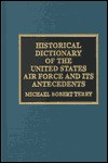 Historical Dictionary of the United States Air Force and Its Antecedents - Michael Robert Terry