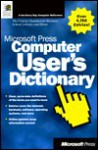 Computer User's Dictionary - Microsoft Press, Microsoft Press
