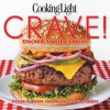 Cooking Light Crave!: Stacked, stuffed, cheesy, crunchy & chocolaty comfort foods - Cooking Light Magazine