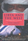 Libya and the West: From Independence to Lockerbie - Geoff L. Simons