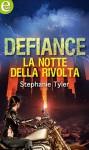 Defiance - La notte della rivolta - Stephanie Tyler