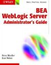 Bea Weblogic Server Administrator's Guide - Steve Mueller