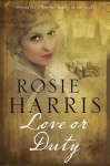 Love or Duty: A saga set in 1920s Liverpool - Rosie Harris