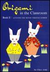 Origami in the Classroom, Book 2 - Chiyo Araki