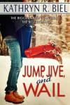 Jump, Jive, and Wail - Kathryn R. Biel