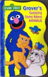 Grover's Guessing Game About Animals - Sesame Workshop