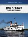 RMS Segwun: Queen of Muskoka - Andrew Hind, Maria Da Silva