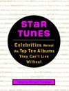 Star Tunes: Celebrities Reveal the Top Ten Albums They Can't Live Without - Michael Friedman