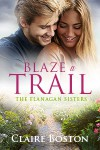 Blaze a Trail - Claire Boston