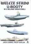Wilcze stado. U-Booty w II wojnie światowej - Jack Currie, Philip Kaplan, Sławomir Kędzierski