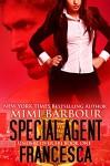 Special Agent Francesca (Undercover FBI Book 1) - Mimi Barbour