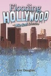 Flooding Hollywood - Eric L. Douglas