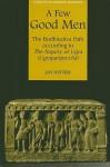 A Few Good Men: The Bodhisattva Path According to the Inquiry of Ugra (Ugrapariprccha) - Jan Nattier