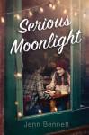Serious Moonlight - Jenn Bennett