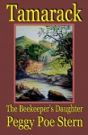 Tamarack: The Beekeeper's Daughter - Peggy Poe Stern