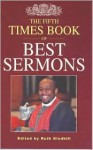 Fifth Times Book of Best Sermons - Ruth Gledhill, Margaret Brearley