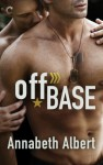 Off Base (Out of Uniform) - Annabeth Albert