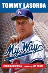 Tommy Lasorda: My Way - Colin Gunderson, Joe Torre