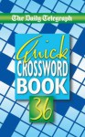 "The ""Daily Telegraph"" Quick Crosswords Book 36 - Telegraph Group Limited"