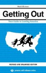 Getting Out: Your Guide to Leaving America (Updated and Expanded Edition) (Process Self-reliance Series) - Mark Ehrman, Cletus Nelson