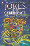 The Penguin Book of Jokes from Cyberspace - Phillip Adams, Patrice Newell