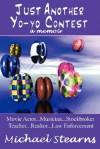 Just Another Yo-Yo Contest: A Memoir - Michael Stearns