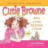 Cutie Browne Gets a New Bestest Friend - Author's Story Time Edition - Lisa Widdess