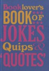 Booklover's Book of Jokes, Quips and Quotes - David Wilkerson