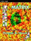 Matrix - Douglas R. Mason